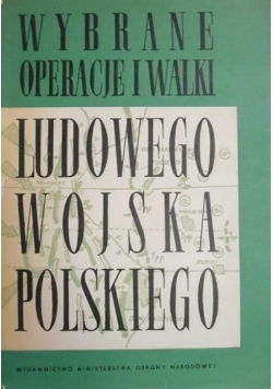 Wybrane operacje i walki Ludowego Wojska Polskiego