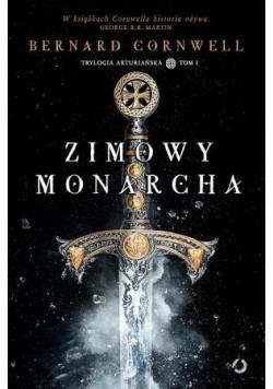 Zimowy monarcha. Trylogia arturiańska tom 1, Nowa