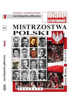 Encyklopedia piłkarska T.51 Mistrzostwa Polski...