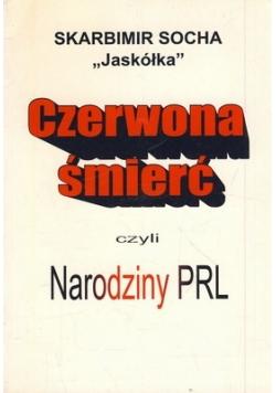 Czerwona śmierć czyli narodziny PRL