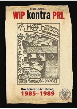WiP kontra PRL. Ruch Wolność i Pokój 1985-1989