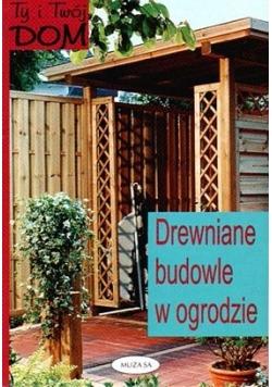 Drewniane budowle w ogrodzie