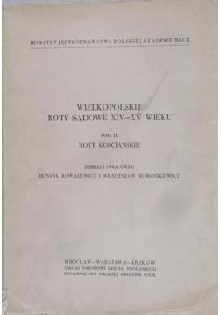 Wielkopolskie roty sądowe XIV-XV wieku. Tom III. Roty kościańskie