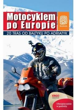 Motocyklem po Europie. 20 tras od Bałtyku...