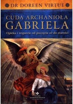 Cuda Archanioła Gabriela. Opieka i wsparcie...