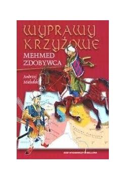 Wyprawy krzyżowe, Mehmed zdobywca