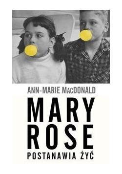 Mary Rose postanawia żyć, Nowa