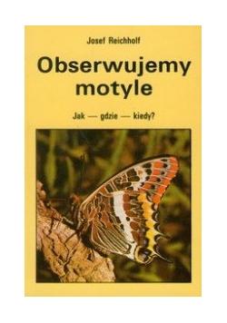 Obserwujemy motyle : Jak - gdzie - kiedy?