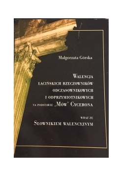 """Walencja łacińskich rzeczowników odczasownikowych i odprzymiotnikowych na podstawie """"Mów"""" Cycerona"""