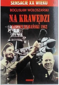 Na krawędzi. Kryzys kubański 1962