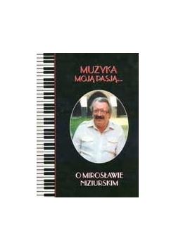 Muzyka moją pasją o Mirosławie Niziurskim