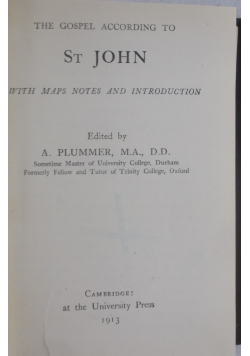 The gospel according to St. John. With maps notes and introduction, 1913r.