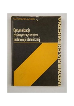 Optymalizacja złożonych systemów technologii chemicznej