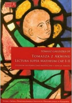 Tomasza z Akwinu Lectura Super Matheum Cap I-II