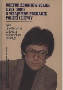 Doktor Zbigniew Solak a wzajemne poznanie Polski i Litwy