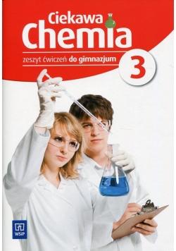 Ciekawa chemia 3 Zeszyt ćwiczeń