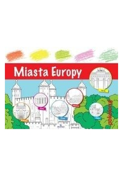 Pokoloruj - Miasta Europy