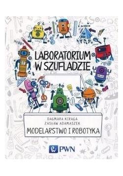 Laboratorium w szufladzie. Modelarstwo i robotyka