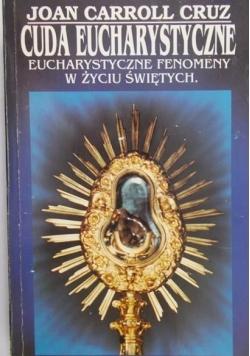 Cuda eucharystyczne. Eucharystyczne fenomeny w życiu świętych