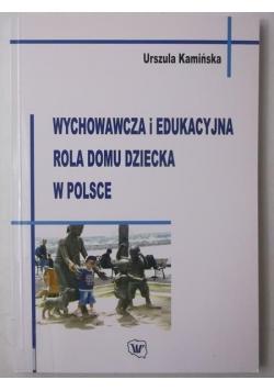 Wychowawcza i edukacyjna rola domu dziecka w Polsce