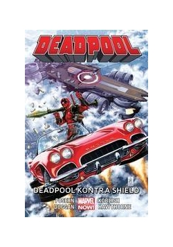 Deadpool T.4. Deadpool kontra Shield