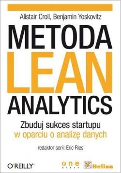 Metoda Lean Analytics. Zbuduj sukces startupu...