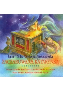 Zaczarowana Katarynka kołysanki + CD