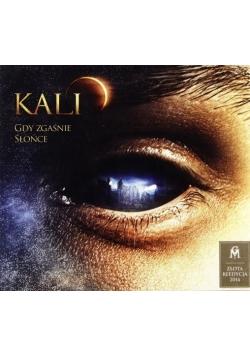 Kali: Gdy Zgaśnie Słońce CD