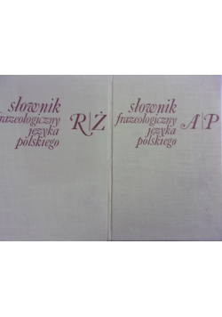 Słownik frazeologiczny języka polskiego, Tom I i Tom II