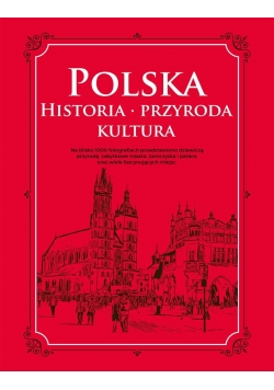 Polska. Historia, przyroda, kultura