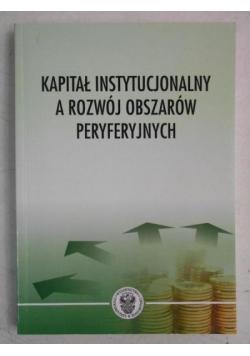 Kapitał instytucjonalny a rozwój obszarów peryferyjnych