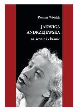 Jadwiga Andrzejewska na scenie i ekranie