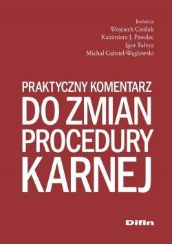 Praktyczny komentarz do zmian procedury karnej