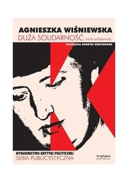 Duża solidarność mała solidarność Biografia Henryki Krzywonos