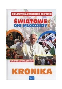 Pielgrzymka Franciszka do Polski Światowe dni młodzieży 2016 Kronika