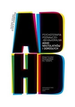 Psychoterapia poznawczo-behawioralna ADHD nastolatków i dorosłych