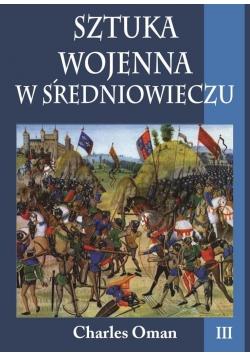 Sztuka wojenna w średniowieczu tom III