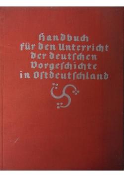 Handbuch für den Unterricht der deutschen Vorgeschichte in Ostdeutschland, 1934 r.