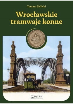 Wrocławskie tramwaje konne
