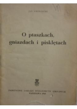 O ptaszkach, gniazdach i pisklętach, 1949r.