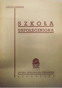 Szkoła uspołeczniona, 1947r.