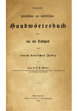 Kurzgefaßtes hebräisches und chaldäisches Handwörterbuch über das alte Testament mit einem deutschen Inder, 1851 r.