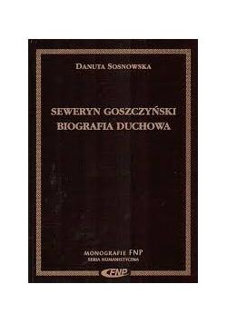 Seweryn Goszczyński: Biografia Duchowa