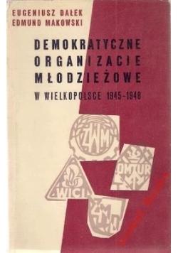 Demokratyczne organizacje młodzieżowe w Wielkopolsce 1945-1948