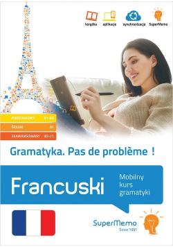 Gramatyka Pas de problème! Francuski Mobilny kurs gramatyki (poziom podstawowy A1-A2, średni B1