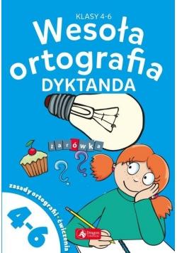 Wesoła ortografia Dyktanda dla klas 4-6