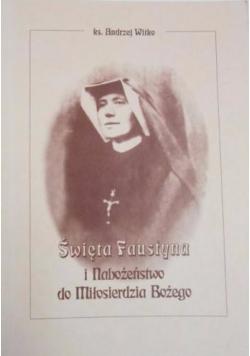 Święta Faustyna i Nabożeństwo do Miłosierdzia Bożego