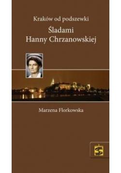 Kraków od podszewki. Śladami Hanny Chrzanowskiej