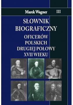 Słownik biograficzny oficerów polskich...T.3