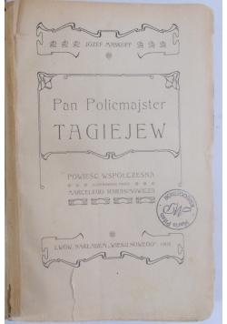 Pan Policmajster Tagiejew, 1905 r.